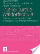 Interkulturelle Waldorfschule - Michael Brater, Christiane Hemmer-Schanze, Albert Schmelzer (2008)