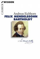 Felix Mendelssohn Bartholdy - Andreas Eichhorn (2008)