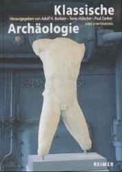 Klassische Archäologie - Adolf H. Borbein, Tonio Hölscher, Paul Zanker (2009)