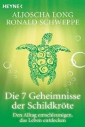Die 7 Geheimnisse der Schildkröte - Aljoscha Long, Ronald P. Schweppe (2010)