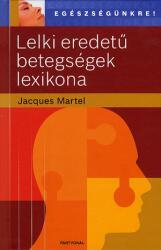 Lelki eredetű betegségek lexikona (2010)