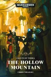 Vaults of Terra: The Hollow Mountain - Chris Wraight (ISBN: 9781789990300)