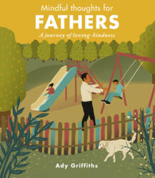 Mindful Thoughts for Fathers - Ady Griffiths (ISBN: 9781782409557)