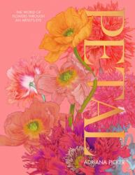 Adriana Picker - Petal - Adriana Picker (ISBN: 9781743795040)