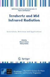 Terahertz and Mid Infrared Radiation - Generation, Detection and Applications (2011)