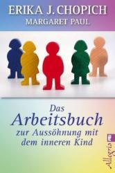 Das Arbeitsbuch zur Ausshnung mit dem inneren Kind (2012)