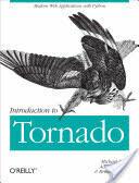 Introduction to Tornado - Michael Dory, Adam Parrish, Brendan Berg (2012)
