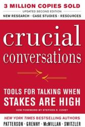 Crucial Conversations Tools for Talking When Stakes Are High (2011)