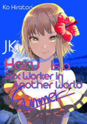 JK Haru is a Sex Worker in Another World: Summer - Aimee Zink, Emily Balistrieri (ISBN: 9781718351110)
