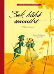 SOK HűHÓ SEMMIÉRT - VILÁGIRODALOM GYEREKEKNEK - WILLIAM SHAKESPEARE NYOMÁN (2010)