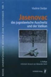 Jasenovac, das jugoslawische Auschwitz und der Vatikan (2011)