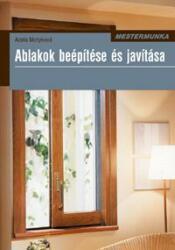 Ablakok beépítése és javítása (2010)