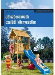 Játszóeszközök családi környezetbe (2010)