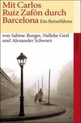 Mit Carlos Ruiz Zafón durch Barcelona - Sabine Burger, Nelleke Geel, Alexander Schwarz (2009)