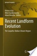 Recent Landform Evolution: The Carpatho-Balkan-Dinaric Region (2011)
