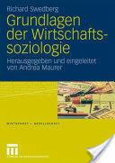 Grundlagen Der Wirtschaftssoziologie (2009)