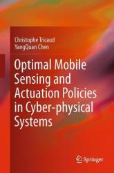 Optimal Mobile Sensing and Actuation Policies in Cyber-Physical Systems (2011)