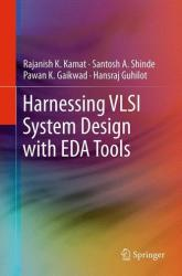 Harnessing VLSI System Design with EDA Tools (2011)