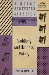 Saddlery And Harness-Making - Paul N. Hasluck (ISBN: 9781409727415)