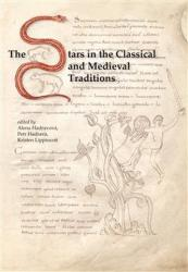 The Stars in the Classical and Medieval Traditions - Petr Hadrava, Alena Hadravová, Kristen Lippincott (ISBN: 9788088013884)