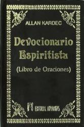 Devocionario espiritista : libro de oraciones - Allan Kardec, Grupo Editorial Humanitas (ISBN: 9788479101251)