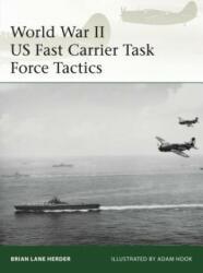 World War II US Fast Carrier Task Force Tactics 1943-45 - Brian Lane Herder, Adam Hook (ISBN: 9781472836564)