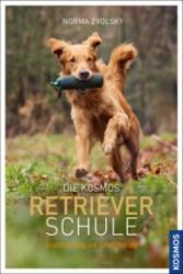 Die Kosmos Retrieverschule - Norma Zvolsky (ISBN: 9783440139394)