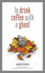 to drink coffee with a ghost (ISBN: 9781449494278)
