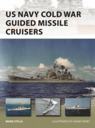 US Navy Cold War Guided Missile Cruisers - Mark Stille, Adam Tooby (2020)
