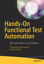 Hands-On Functional Test Automation - With Visual Studio 2017 and Selenium (ISBN: 9781484244104)