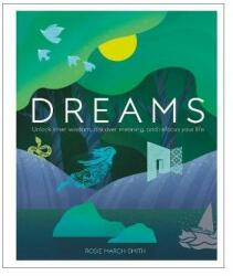 Dreams : Unlock Inner Wisdom, Discover Meaning, and Refocus your Life (ISBN: 9780241363539)