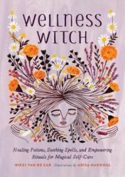 Wellness Witch - Nikki Van De Car, Anisa Makhoul (ISBN: 9780762467341)