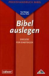 Bibel auslegen - Exegese fr Einsteiger (2010)