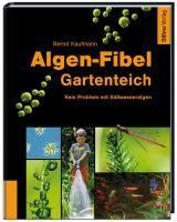 Algen-Fibel Gartenteich (2010)
