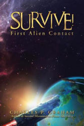 Survive! : First Alien Contact (ISBN: 9781491783801)
