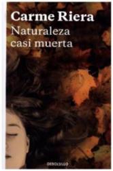 Naturaleza casi muerta - CARME RIERA (ISBN: 9788466334082)