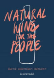 Natural Wine for the People - Alice Feiring (ISBN: 9780399582431)