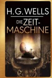 Die Zeitmaschine - H. G. Wells, Ailin Konrad (2017)