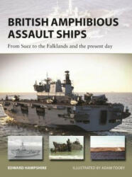 British Amphibious Assault Ships - Edward Hampshire, Adam Tooby (ISBN: 9781472836304)