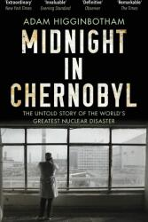 Midnight in Chernobyl - Adam Higginbotham (ISBN: 9780552172899)