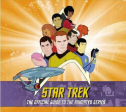 Star Trek: The Official Guide to the Animated Series - Rich Scheips, Aaron Harvey (2019)