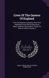 Lives of the Queens of England - Agnes Strickland, Elisabeth Strickland (ISBN: 9781343153745)
