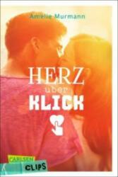 Herz über Klick - Amelie Murmann (ISBN: 9783551315687)