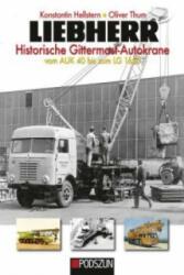 Liebherr Historische Gittermast-Autokrane. Bd. 1 - Konstantin Hellstern, Oliver Thum (ISBN: 9783861338109)