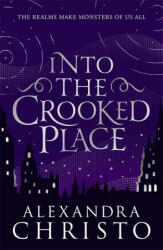 Into The Crooked Place - Alexandra Christo (ISBN: 9781471408441)