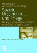 Soziale Ungleichheit Und Pflege (2008)