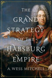 Grand Strategy of the Habsburg Empire (ISBN: 9780691196442)