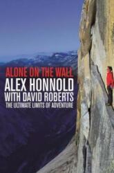 Alone on the Wall - Alex Honnold, David Roberts (ISBN: 9781529034424)