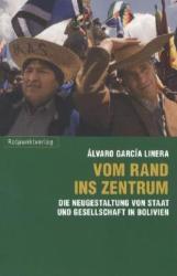 Vom Rand ins Zentrum - Álvaro García Linera, Barbara Gelautz, Brigitte Schatzl (2012)