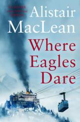 Where Eagles Dare - Alistair MacLean (ISBN: 9780008337339)